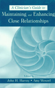 A Clinician's Guide to Maintaining and Enhancing Close Relationships book cover