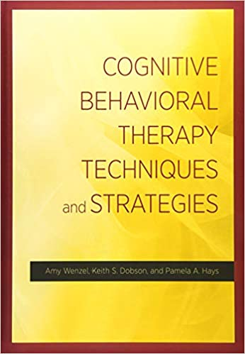 Cognitive Behavioral Therapy Techniques and Strategies book cover