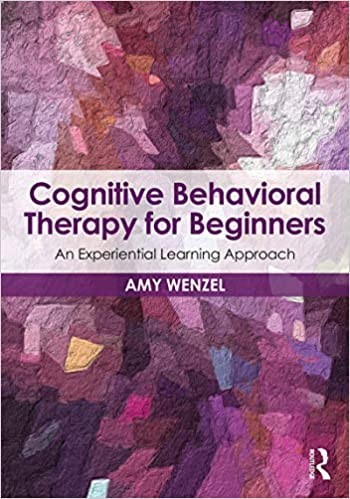 Cognitive Behavioral Therapy for Beginners: An Experiential Learning Approach book cover